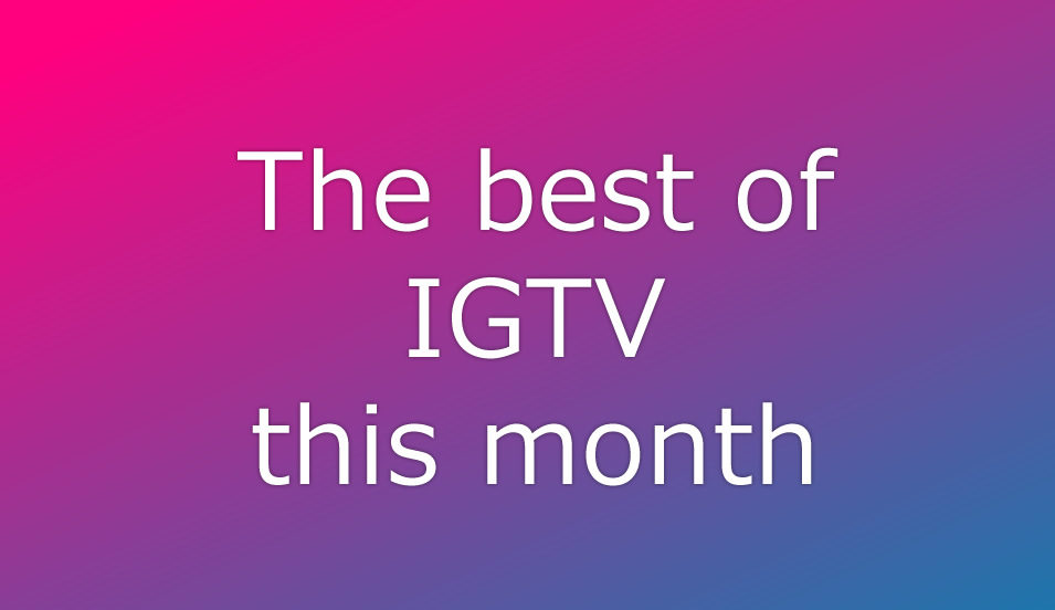 THE BEST OF IGTV THIS MONTHが発表!レレ・ポンズハナー・ストッキングMTVNASA他が「今月のベストオブIGTV」に選出!インスタグラムIGTV最新ニュース速報