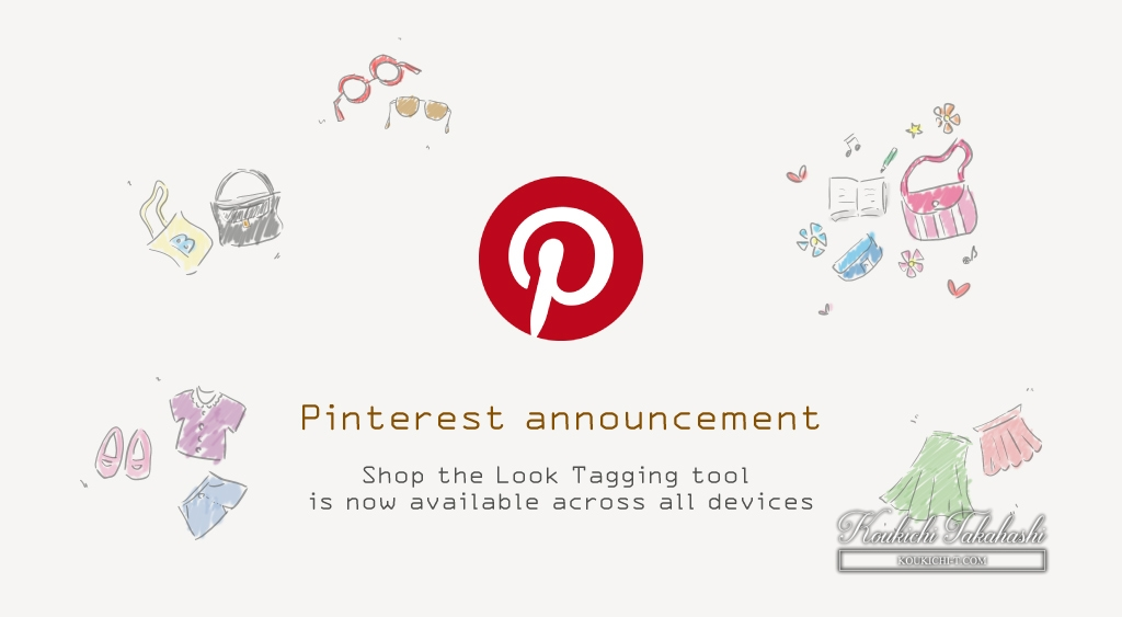"Pinterest announces ""Shop the Look Tagging tool is now available across all devices"" Pinterest new features/updates/changes latest news 2018"