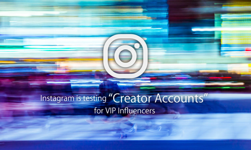 "Instagram is testing ""Creator Accounts"" for VIP Influencers"