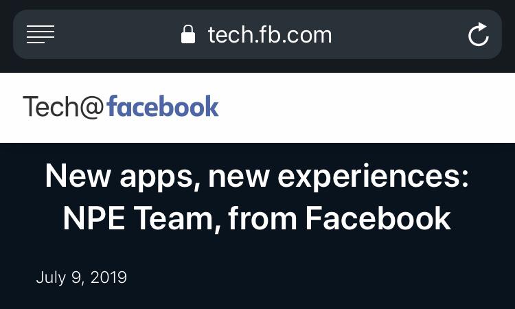 フェイスブックに遊撃隊?!新アプリ今後数週間で公開開始?機動性重視の「NPE Team, from Facebook」Facebook最新ニュース速報2019年7月10日